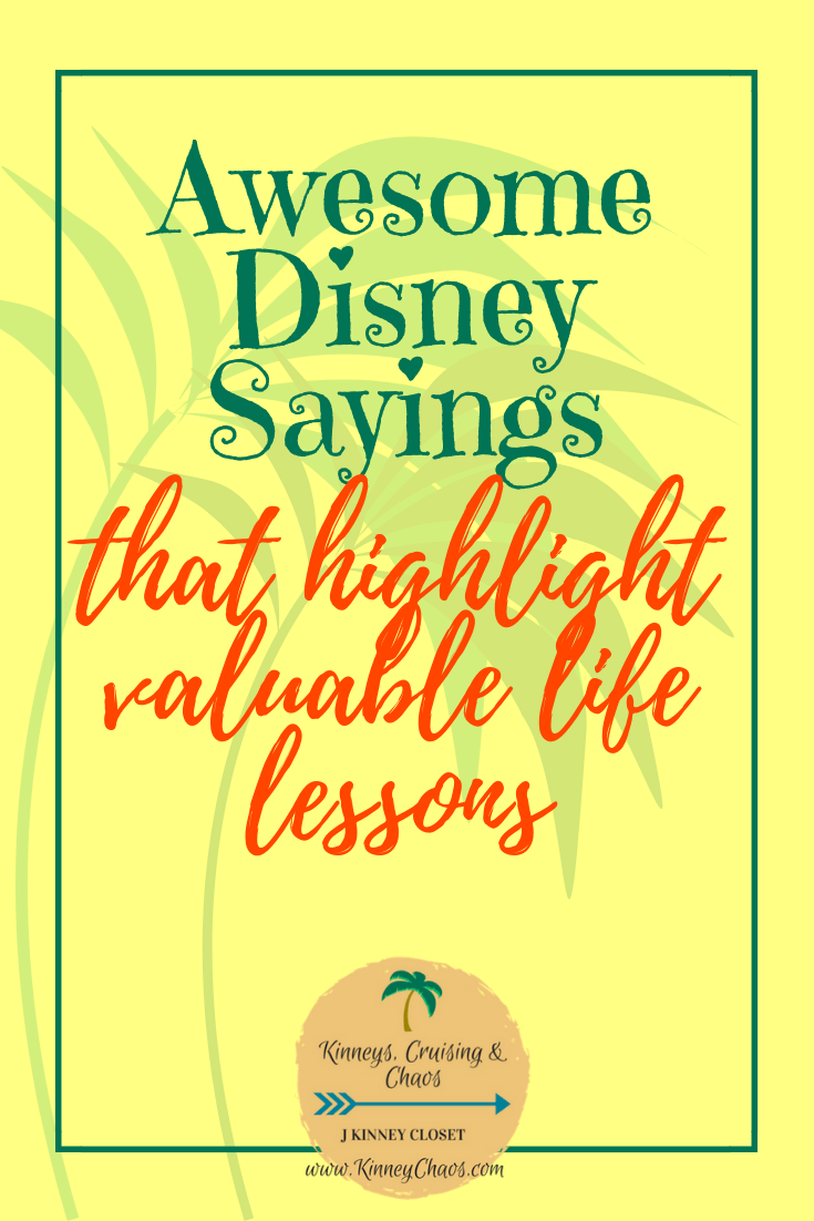 Awesome Disney Sayings that highlight valuable life lessons