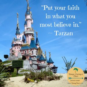 """Put your faith in what you most believe in."" — Tarzan"
