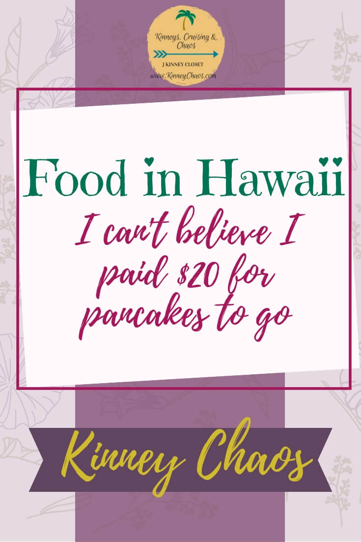 Food in Hawaii - I can\'t believe I paid $20 for pancakes to go