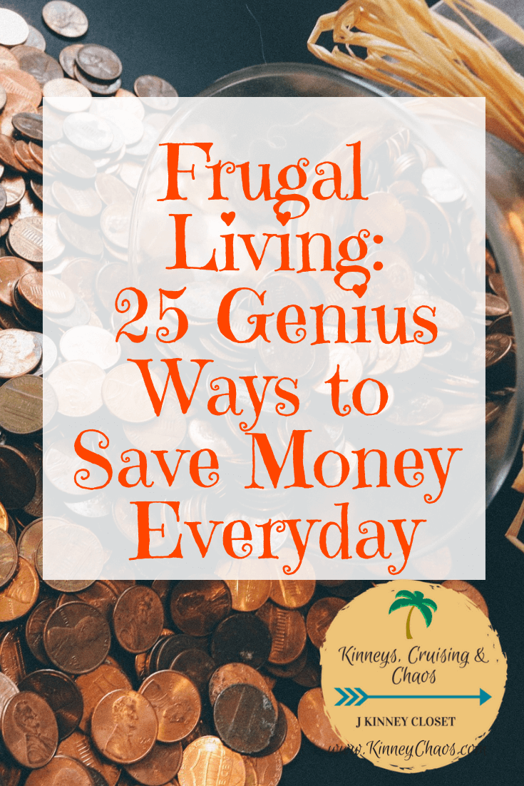 Please repin - Frugal Living: 25 Genius ways to save money every day. Come read our favorite tips! #tips #moneysavings #frugalliving #frugal #savings #moneytips #blogger #kinneychaos #finance #financetips