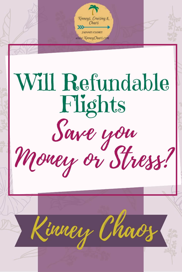 Will Refundable Flights Save you Money or Stress?