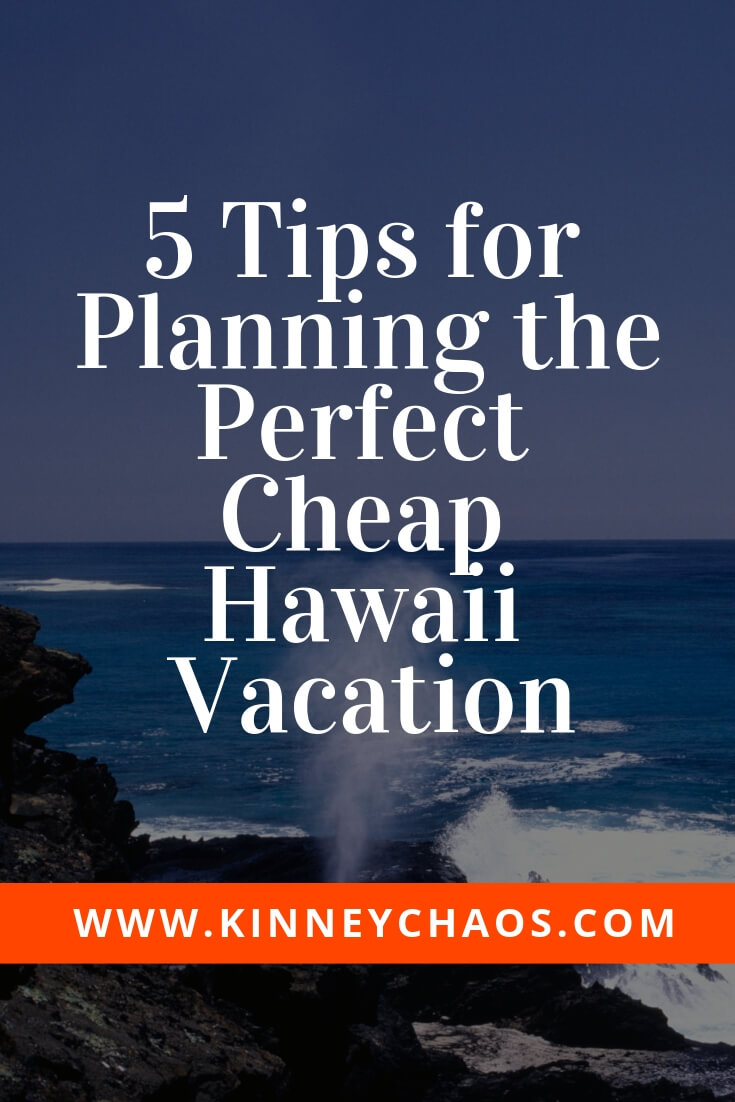 5 Tips for Planning the Perfect Cheap Hawaii Vacation