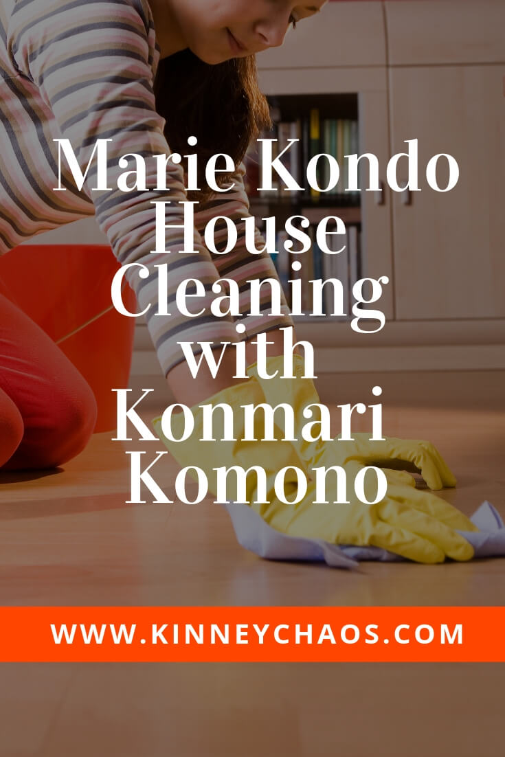 Marie Kondo House Cleaning with Konmari Komono