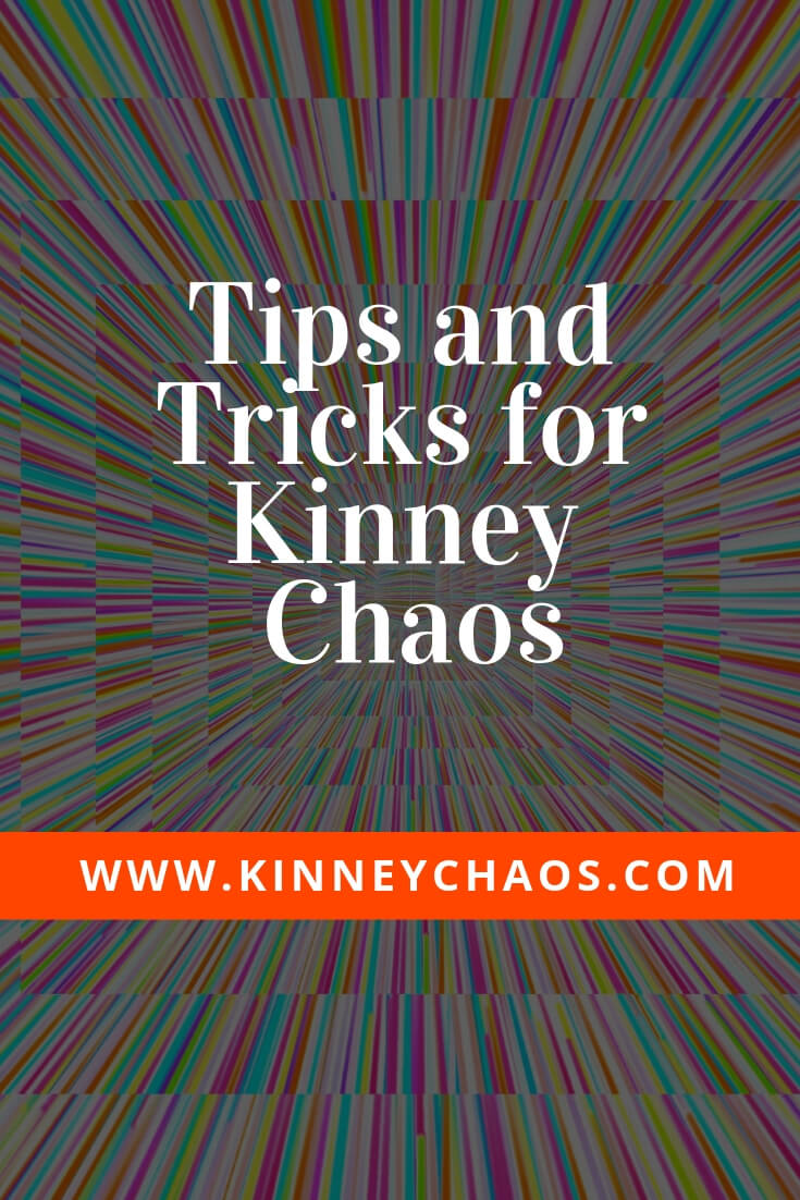 Tips and Tricks for Kinney Chaos
