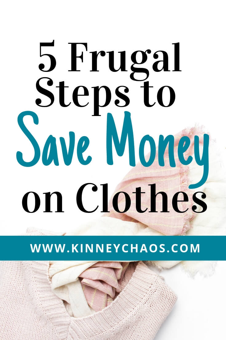 Read our article to learn how you can use our 5 Frugal Steps to Save Money on Clothes. #clothing #save #savingmoney #moneysavings #savings #debtfree #budget