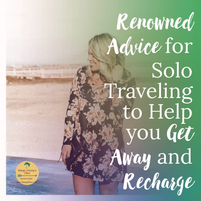 Renowned Advice for Solo Traveling to Help you Get Away and Recharge